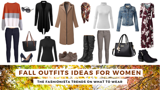 Fall Outfits Ideas For Women – The Fashionista Trends