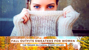 Fall Outfits Sweaters Casual Street Styles