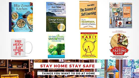 Stay Home Stay Safe – Things You Want To Do At Home